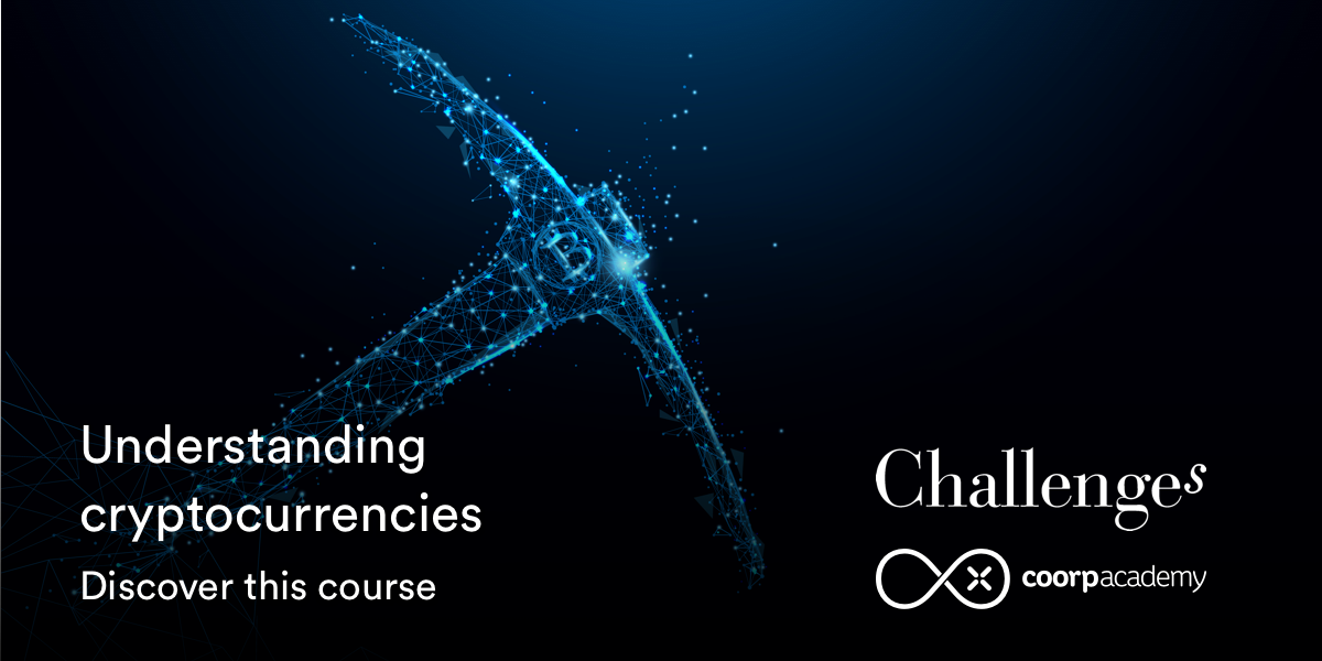 Understanding cryptocurrencies: the new course co-edited with Challenges and Coorpacademy