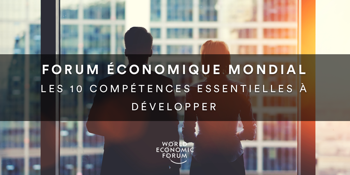 Les 10 soft skills à développer selon le World Economic Forum